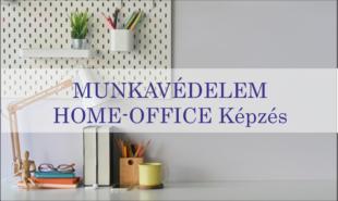 MUNKAVÉDELEM HOME-OFFICE Képzés